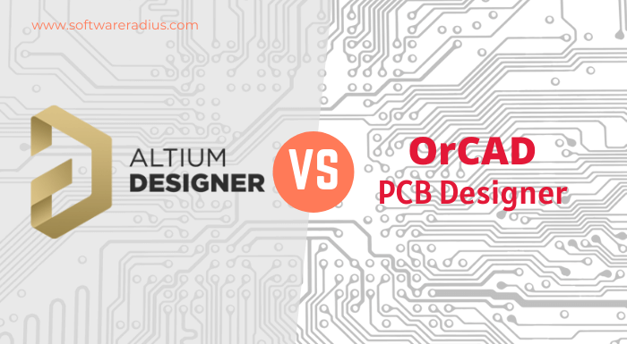 Altium Designer Vs OrCAD PCB Designer