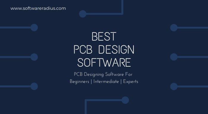 Best PCB Design Software For Beginners, Intermediate and Experts