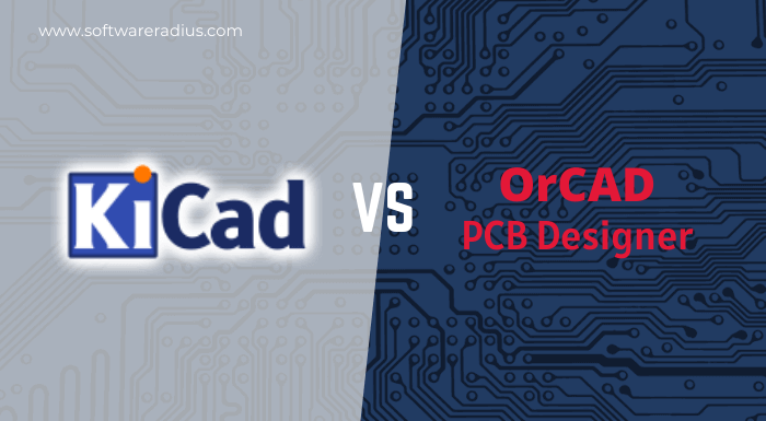 KiCad Vs OrCAD PCB Designer which one is best
