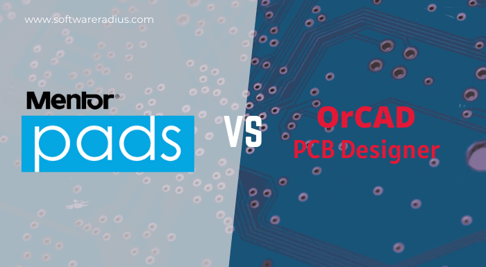 Mentor PADS Vs OrCAD PCB Designer which one is best