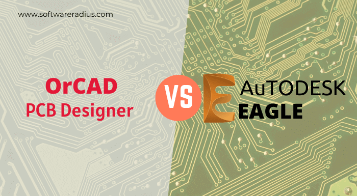 OrCAD Vs Eagle PCB Designer which one is best