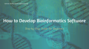 How to Develop Bioinformatics Software & Tools Beginners Guide