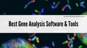 Best Gene Analysis Software and Tools